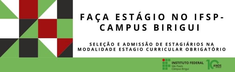 Oportunidade de Estágio Curricular Obrigatório no IFSP-Campus Birigui